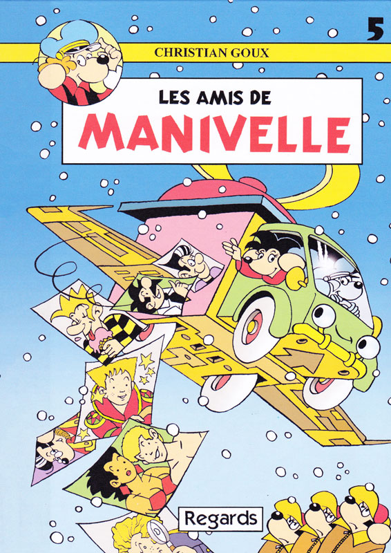 Christian Goux BD, album 5 Les Amis de Manivelle, éditions Regards, Editions Regards 2015